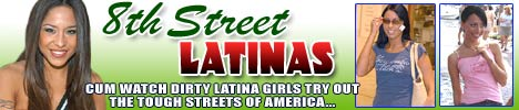 Click Here Now for Instant Access to Hot and Horny Latina Babes @ 8th Street Latinas!