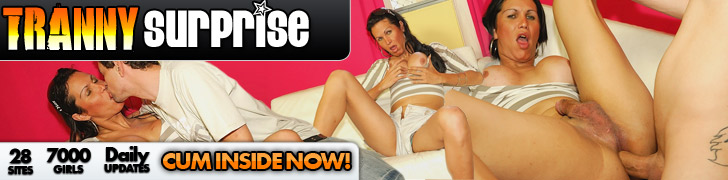 Click Here Now for Instant Access to Hot and Hung Latina Trannies @ Tranny Surprise!