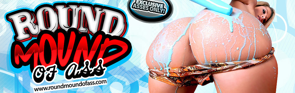 GET FULL-LENGTH HARDCORE PORN VIDEOS FEATURING THE BIGGEST JIGGLY BOUNCY BOOTIES ON THE HOTTEST GIRLS @ ROUND MOUND OF ASS